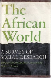 The African World A Survey Of Social Research-Lystad-1965 HC/DJ