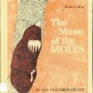 The Moon of the Moles (The Thirteen Moons)  by George, Jean Craighead; Rothman