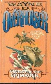 West of the Rimrock  by Overholser, Wayne D.; Cverholser, Wayne D.