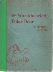 The Warmhearted Polar Bear-Robert Murphy
