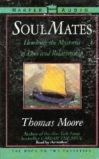 Soul Mates- Reflections on Love's Mysteries [Audio Cassette]  by Moore, Thomas