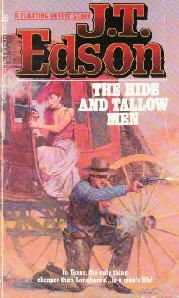 Hide and Tallow Men [Paperback]  by J.T. Edson