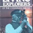 Living explorers of the Canadian Arctic : the historic symposium of Arctic...