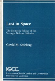 Lost in Space: The Domestic Politics of the Strategic Defense Initiative  by...