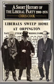 A short history of the Liberal Party 1900-1976  by Cook, Chris