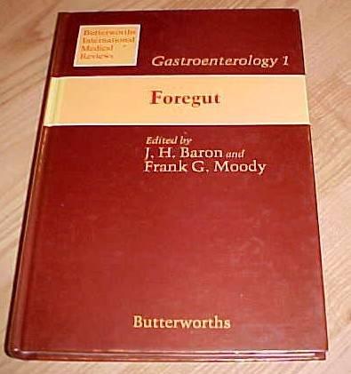 FOREGUT-Gastroenterology 1-Edited by Baron/Moody-Butterworths