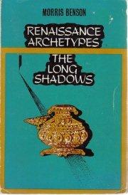 Renaissance Archetypes Long Shadows Morris Benson Trade PB
