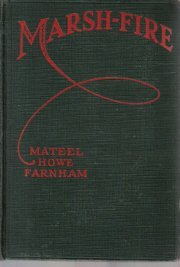 Marsh-fire,  by Farnham, Mateel Howe