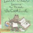 Little Bear Learns to Read the Cookbook.  by Janice.