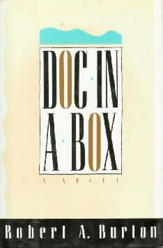 Doc-In-A-Box: A Novel  by Burton, Robert A.
