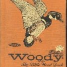 Woody The Little Wood Duck-Green & Bromwell-1955 HC
