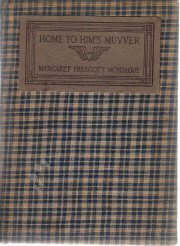 Home To Him's Muvver--Margaret Montague