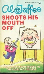 Al Jaffee Shoots His Mouth Off  by Jaffee, Al