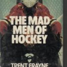 The mad men of hockey  by Frayne, Trent