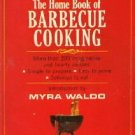 THE HOME BOOK OF BARBECUE COOKING Myra Waldo Paperback