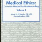 Medical Ethics Common Ground for Understanding  by O&#39;Rourke, Kevin D.