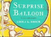 SURPRISE BALLOON Emma L. Brock 1949 HC