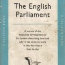 The English parliament: A study of its nature and historic development  by...