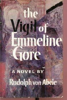 THE VIGIL OF EMMELINE GORE Rudolph von Abele 1962 HC/DJ
