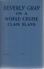 Beverly Gray On A World Cruise-Clair Blank-1936 HC