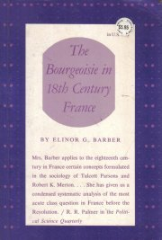 The bourgeoisie in 18th century France, (Princeton paperbacks, 98)  by Barber...