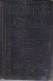 Flowing Gold (The Collected Works of Rex Ellingwood Beach) [Library Binding...