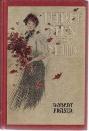 Three Men And A Maid Robert Fraser 1907 HC-VHTF