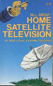 All About Home Satellite Television  by Cook, Rick; Vaughn, Frank