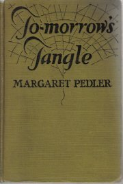 To-Morrow's Tangle-Margaet Pedler-1926 HC