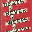 DEATH NEVER WEEPS Stella Ryan 1946 HC/DJ-RARE MYSTERY