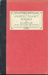 Anatole France Himself  by Bousson, Jean
