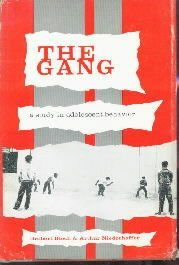 Gang: A Study in Adolescent Behavior  by Bloch, Robert; Niederhoffer, Arthur