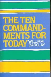 Ten Commandments for Today  by Barclay, William