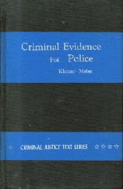 Criminal Evidence For Police-Klotter & Meier-Criminal Justice Text Series-1974