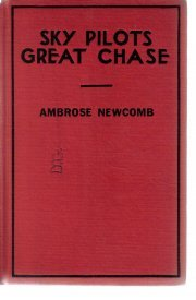 They Sky Pilots Great Chase -Ambrose Newcomb-1930 HC