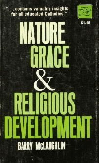 NATURE, GRACE & RELIGIOUS DEVELOPMENT-Barry McLaughlin-PB