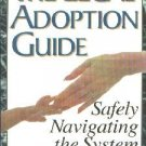 The Legal Adoption Guide : Safely Navigating the System--[Paperback] Alexander