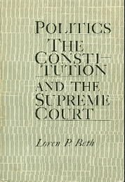Politics, the Constitution, and the Supreme Court : an introduction to the...