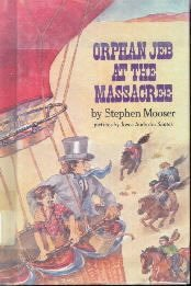Orphan Jeb at the Massacree [Hardcover]  by Mooser, Stephen; Zarins, Joyce Audy