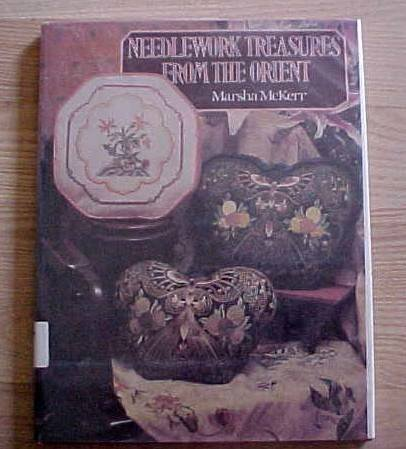 Needlework treasures from the Orient  by McKerr, Marsha