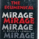 The Ecumenical Mirage-C. Stanley Lowell-1967 HC/DJ