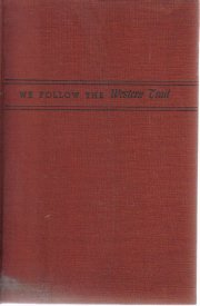 We Follow The Western Trail Ruth Wheeler 1941 HC w/ Photos-1ST