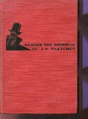 Behind the monocle, and other stories  by Fletcher, J. S.