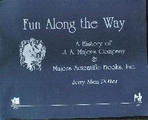 Fun Along The Way-History Of J.A. Majors Co & Majors Scientific Books-Potter