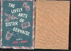 The Lively Arts Of Sister Gervaise-John L. Bonn-1957 HC/DJ