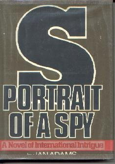 S: Portrait of a Spy  by Adams, Ian