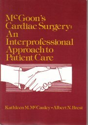 McGoon's Cardiac Surgery: An Interprofessional Approach to Patient Care  by...