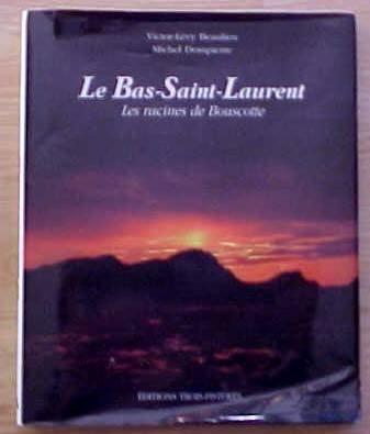 Le Bas-Saint-Laurent : les racines de Bouscotte  by Beaulieu, Victor L
