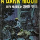 Ride with a Dark Moon [Mass Market Paperback]  by Kenneth Fowler