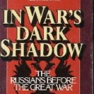 In War's Dark Shadow: The Russians Before the Great War  by Lincoln, W. Bruce